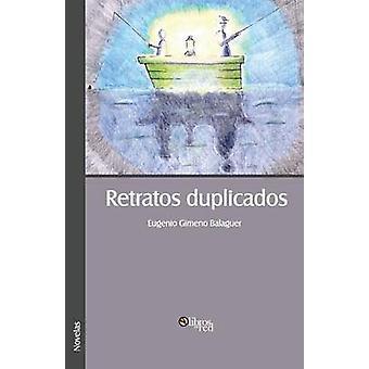 Retratos Duplicados by Balaguer & Eugenio Gimeno