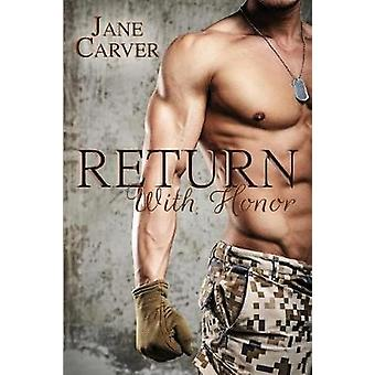 Return With Honor by Carver & Jane