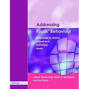 Addressing Pupils Behaviour  Responses at District School and Individual Levels by Wearmouth & Janice