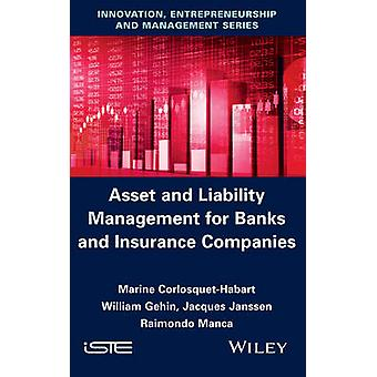 Asset and Liabilities Management for Banks and Insurance Companies by CorlosquetHabart & Marine