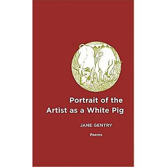 Portrait of the Artist as a White Pig by Gentry & Jane