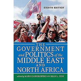 Government and Politics of the Middle East and North Africa Eighth Edition Eighth by Gasiorowski & Mark