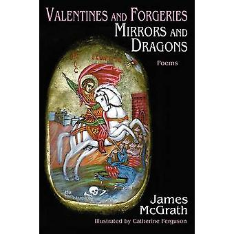 Valentines and Forgeries Mirrors and Dragons by McGrath & James