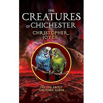 The Creatures of Chichester The one about the edible aliens by Joyce & Christopher