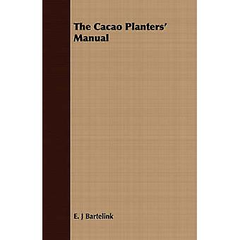 The Cacao Planters Manual by Bartelink & E. J