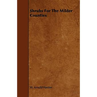 Shrubs For The Milder Counties by ArnoldForster & W.