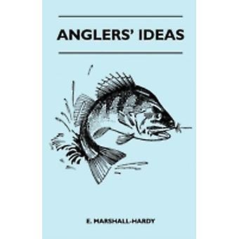 Anglers Ideas by MarshallHardy & E.