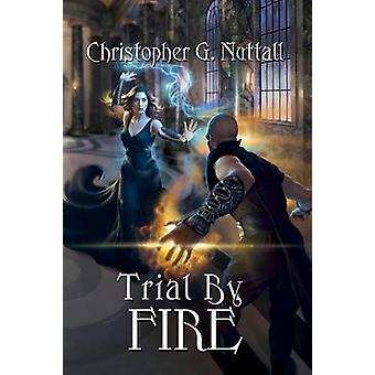 Trial By Fire by Nuttall & Christopher