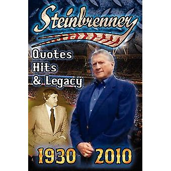 Steinbrenner Quotes Hits  Legacy George Steinbrenners Controversial Life in Baseball with the New York Yankees in His Own Word by Fathow & Dan