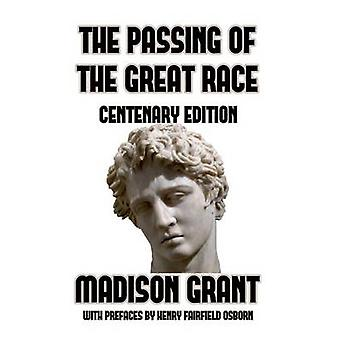 The Passing of the Great Race or The Racial Basis of European History by Grant & Madison