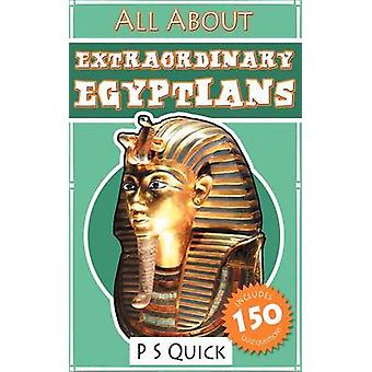 All about Extraordinary Egyptians by Quick & P. S.