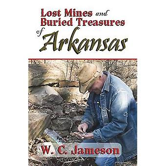 Lost Mines and Buried Treasures of Arkansas by Jameson & W.C.