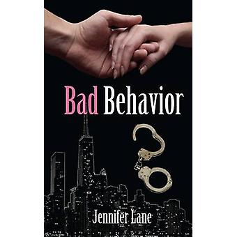 Bad Behavior by Lane & Jennifer
