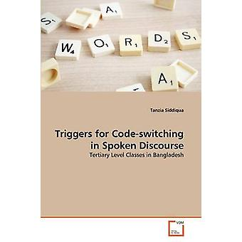 Triggers for Codeswitching in Spoken Discourse by Siddiqua & Tanzia