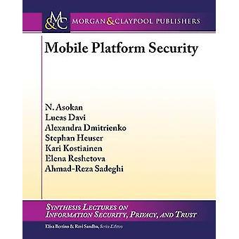 Mobile Platform Security by Asokan & N.