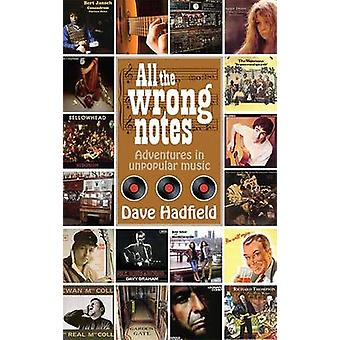 All the Wrong Notes by Dave Hadfield - 9780957559363 Book