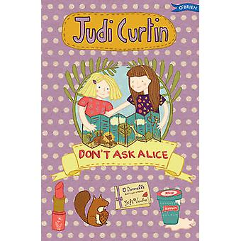 Don't Ask Alice by Judi Curtin - Woody Fox - Nicola Colton - 97818471