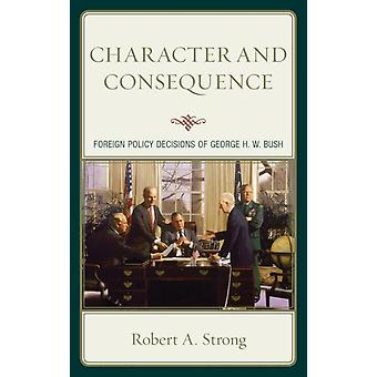 Character and Consequence by Robert Strong