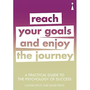 Practical Guide to the Psychology of Success by David Price