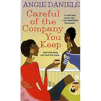 Careful of the Company You Keep by Angie Daniels - 9780758217486 Book