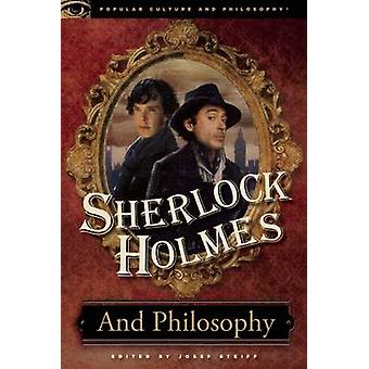 Sherlock Holmes and Philosophy - The Footprints of a Gigantic Mind by