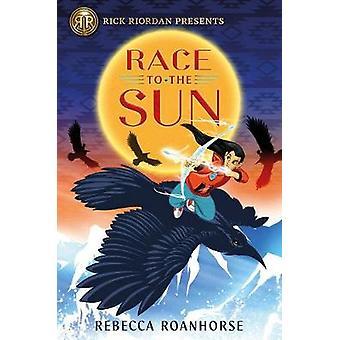 Race To The Sun by Rebecca Roanhorse - 9781368024662 Book