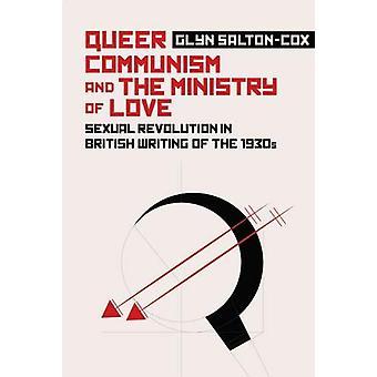 Queer kommunismi ja ministry of Love - seksuaalinen vallankumous Britis