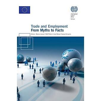 Trade and Employment - From Myths to Facts by International Labour Off