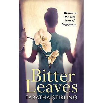 Bitter Leaves by Tabatha Stirling - 9781789650204 Book