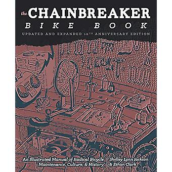 Chainbreaker Bike Book - An Illustrated Manual of Radical Bicycle Main