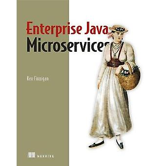 Enterprise Java Microservices by Ken Finnigan - 9781617294242 Book