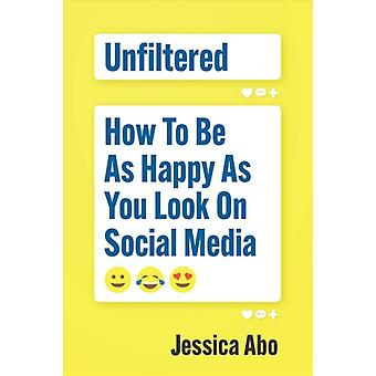 Unfiltered by Jessica Abo