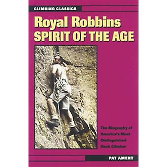 Royal Robbins - Spirit of the Age door Pat Ament - 9780811729130 Boek