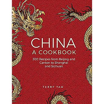 China - a cookbook - 300 recipes from Beijing and Canton to Shanghai an