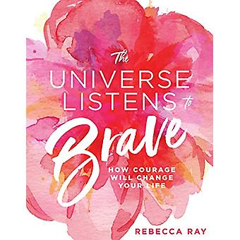 The Universe Listens to Brave by Rebecca Ray - 9781760783365 Book