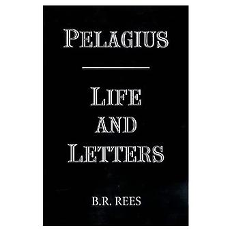 Pelagius: Life and Letters