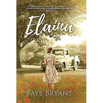 Elaina by Faye Bryant - 9781640857506 Book