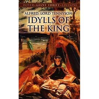 Idylls of the King by Tennyson & Alfred