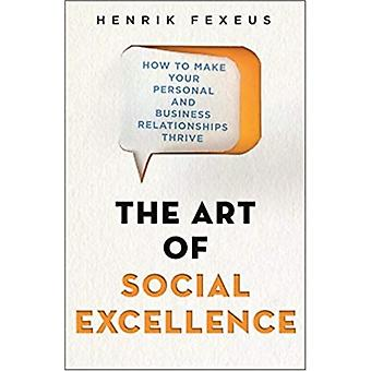 The Art of Social Excellence by Fexeus & Henrik