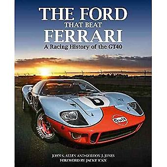 The Ford That Beat Ferrari: A Racing History of the GT40 (3rd edition)