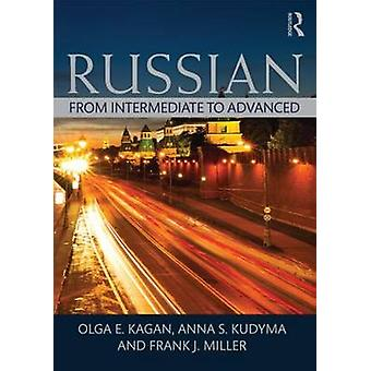 Russian - From Intermediate to Advanced by Olga E. Kagan - Kudyma  S.