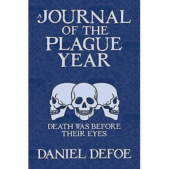 A Journal of the Plague Year by Defoe & Daniel