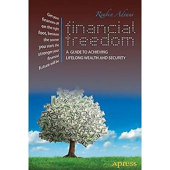 الحرية المالية - دليل لتحقيق الثروة مدى الحياة والأمن