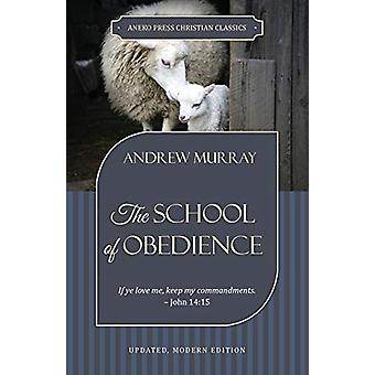The School of Obedience - If ye love me - keep my commandments - John