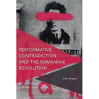 Performatieve tegenstrijdigheid en de Roemeense revolutie kritische perspectieven op theorie cultuur en politiek