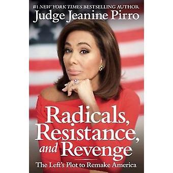 ラディカルズ抵抗と復讐 アメリカを作り直す左翼の陰謀