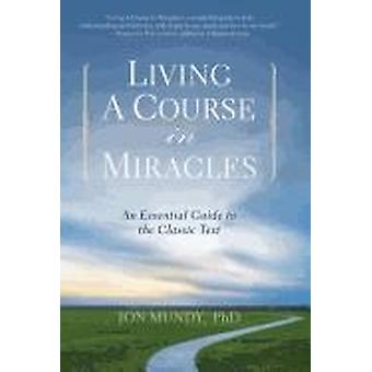 Living a course in miracles 9781454900009