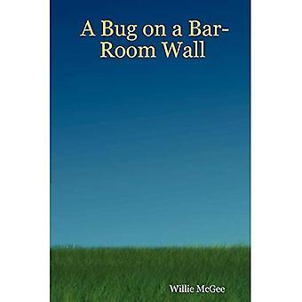 A Bug on a Bar-Room Wall