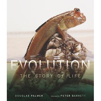 Evolution  The Story of Life by Douglas Palmer & Illustrated by Peter Barrett