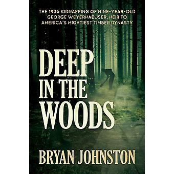 Deep in the Woods by Bryan Johnston